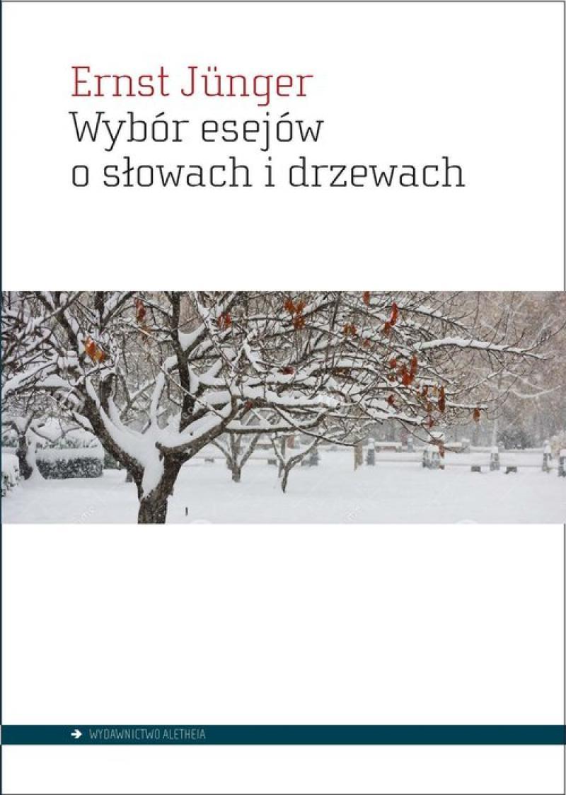 Wybór Esejów O Słowach I Drzewach Ernst Jünger
