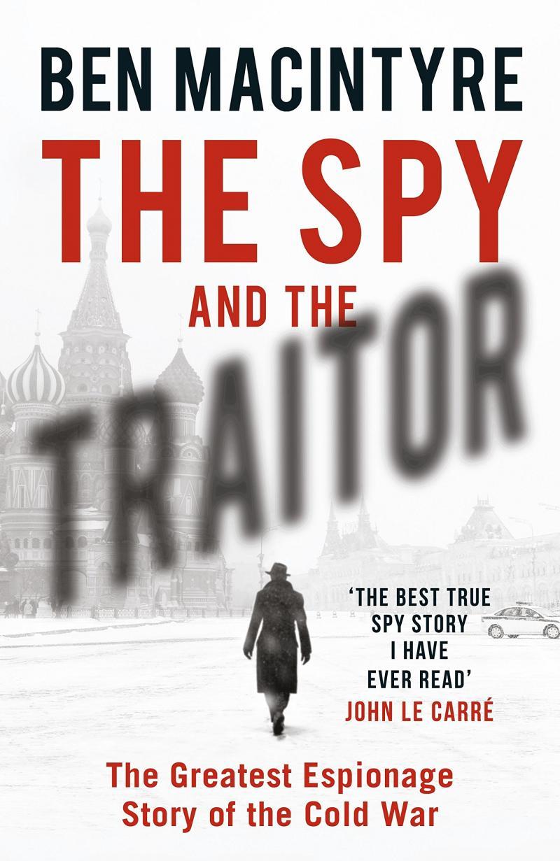 """0c0a33194965ee Błażej Gębura: Samotność szpiega. Recenzja książki """"The Spy and the  Traitor: The Greatest Espionage Story ..."""