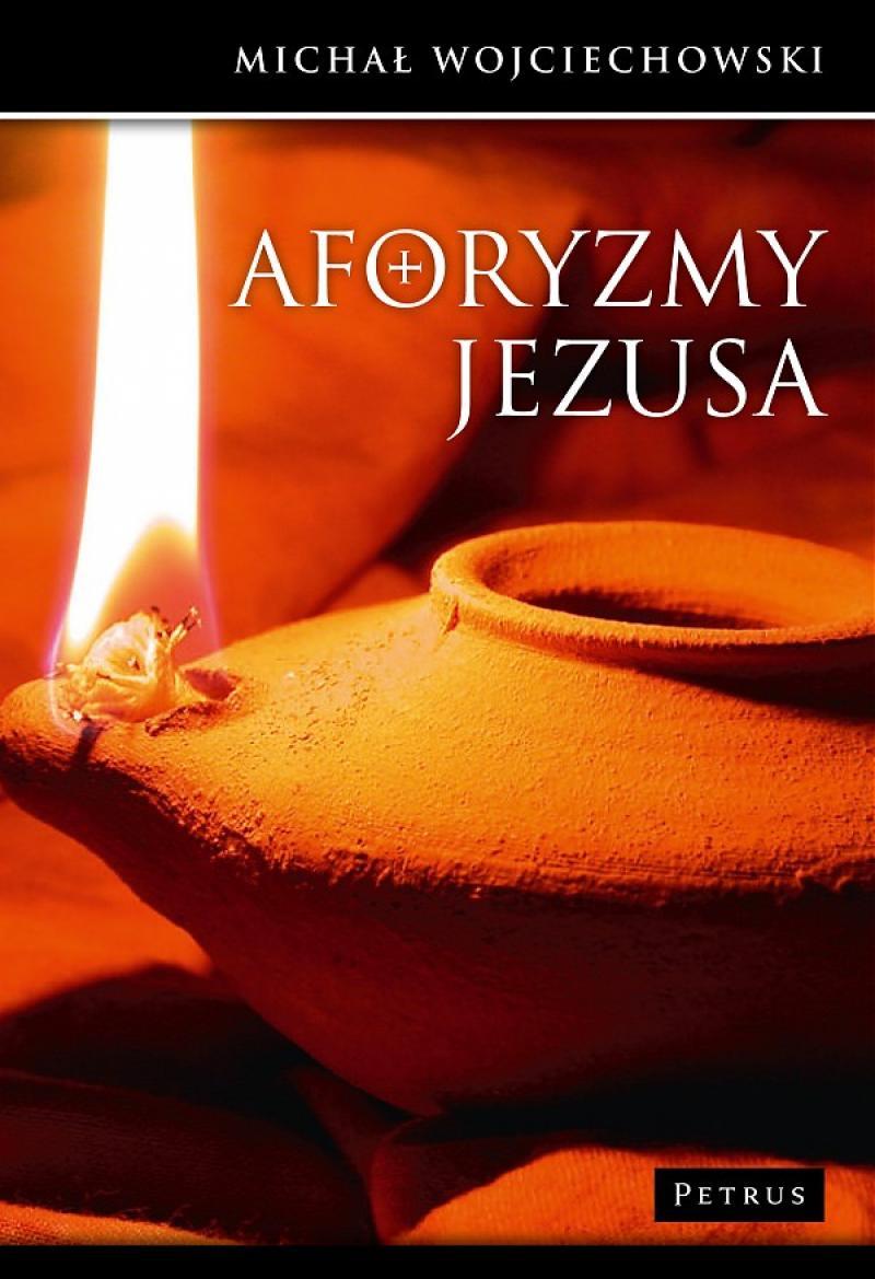 Aforyzmy Jezusa Michał Wojciechowski